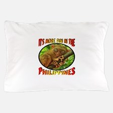 It's More Fun In The Philippines -- Ta Pillow Case