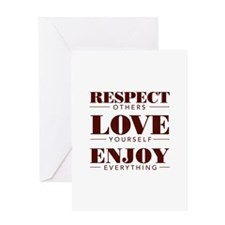 Respect Love Enjoy Greeting Cards