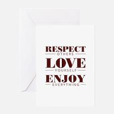Respect Love Enjoy Greeting Cards