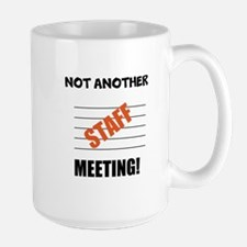 NOT ANOTHER STAFF MEETING! Mugs