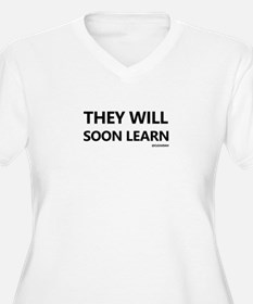They Will Soon Le T-Shirt