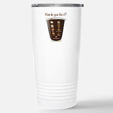 Coffee—How Do You Like Travel Mug