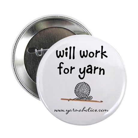 """Will Work For Yarn 2.25"""" Button (100 pack)"""