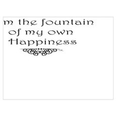 I am the fountain of my own happiness Poster