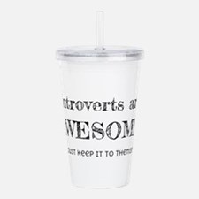 Introverts are Awesome Acrylic Double-wall Tumbler
