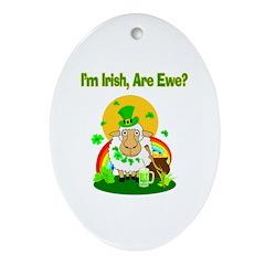 I'm Irish Are Ewe? Oval Ornament