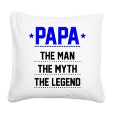 Papa - The Man, The Myth, The Legend Square Canvas