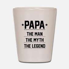 Papa - The Man, The Myth, The Legend Shot Glass