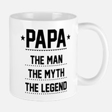 Papa - The Man, The Myth, The Legend Mugs
