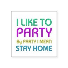 I Like to party Sticker