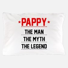 Pappy - The Man, The Myth, The Legend Pillow Case
