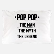 Pop Pop - The Man, The Myth, The Legend Pillow Cas