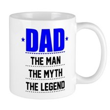 Dad - The Man, The Myth, The Legend Mugs