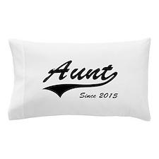 Aunt Since 2015 Pillow Case