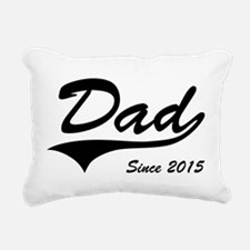 Dad Since 2015 Rectangular Canvas Pillow