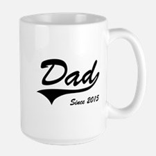Dad Since 2015 Mugs