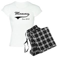 Mommy Since 2015 Pajamas