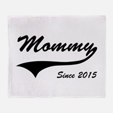 Mommy Since 2015 Throw Blanket
