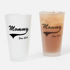 Mommy Since 2015 Drinking Glass