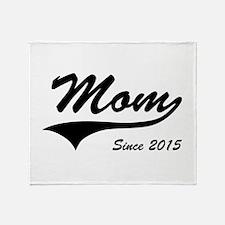 Mom Since 2015 Throw Blanket