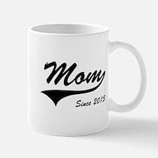 Mom Since 2015 Mugs
