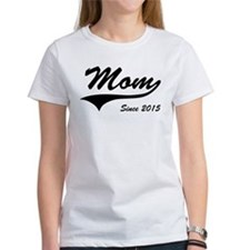 Mom Since 2015 T-Shirt