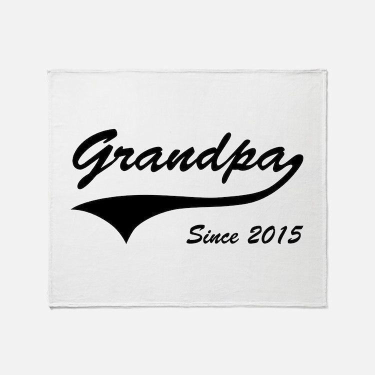 Grandpa Since 2015 Throw Blanket