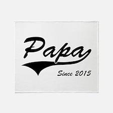 Papa Since 2015 Throw Blanket