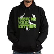 Show me your kitties Hoodie