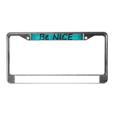 BE NICE OR LEAVE TURQUOISE License Plate Frame