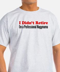 Didn't Retire Professional Nagymama T-Shirt