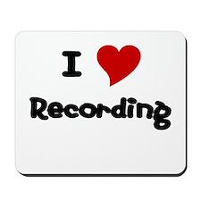 I Love Recording Mousepad