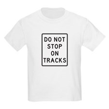 Do Not Stop On Tracks 1 Sign T-Shirt