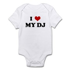 I Love MY DJ Infant Bodysuit