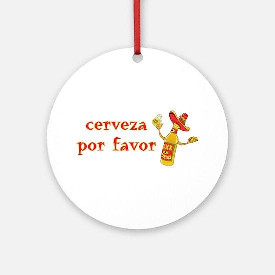 Cerveza Por Favor @Scott Designs Ornament (Round)