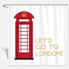 Lets go to london Shower Curtain