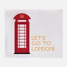 Lets go to london Throw Blanket