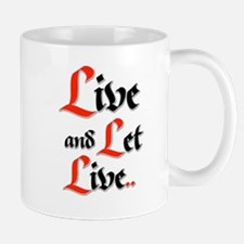 Live and Let Live Mugs