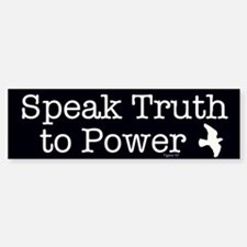 Speak Truth to Power Bumper Bumper Bumper Sticker