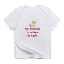 BABY- I WISH MOMMY WOULD STOP SMEL Infant T-Shirt