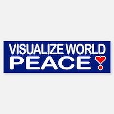 VISUALIZE WORLD PEACE! Bumper Bumper Bumper Sticker