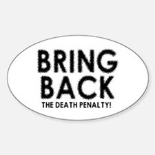 BRING BACK THE DEATH PENALTY Decal