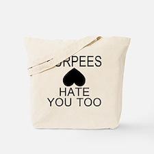 Burpees Hate You Too Tote Bag
