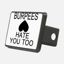Burpees Hate You Too Hitch Cover