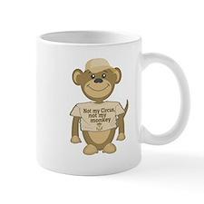 Not my Circus Mugs