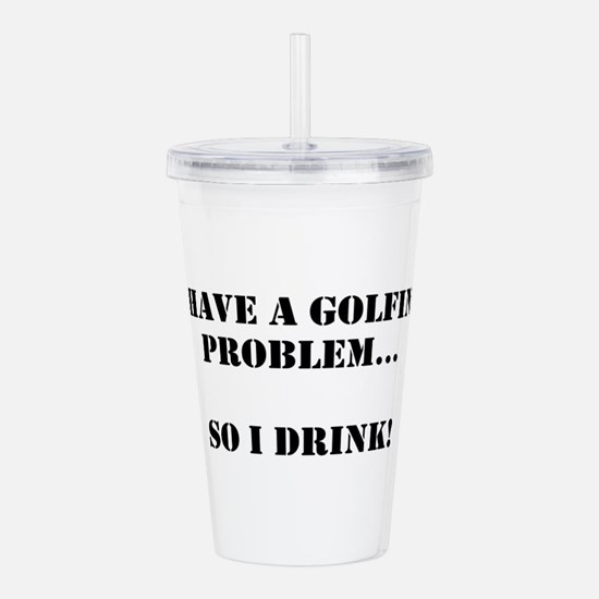 Golfing Problem Acrylic Double-wall Tumbler