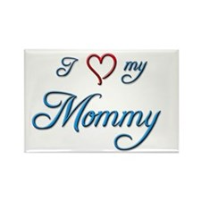 I Love My Mommy Rectangle Magnet