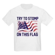 Try to Stomp On This Flag T-Shirt