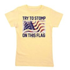 Try to Stomp On This Flag Girl's Tee