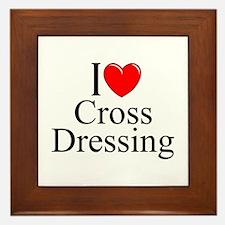 """""""I Love (Heart) Cross Dressing"""" Framed Tile"""